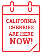 California Cherries Are Here Now!
